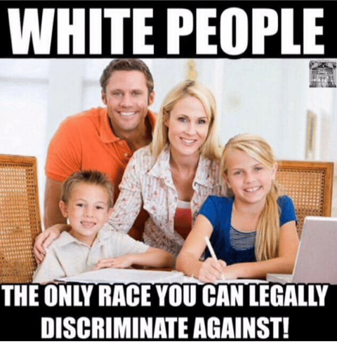 white-people-the-only-race-you-can-legal